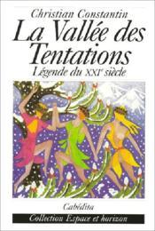 Vallee Des Tentations (La) - Legende Du Xxi Siecle - Couverture - Format classique
