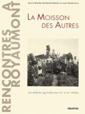 La moisson des autres ; les salariés agricoles aux XIX et XX siècles - Couverture - Format classique