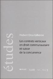 Les Contrats Verticaux En Droit Communautaire Et Suisse De La Concurrence - Couverture - Format classique