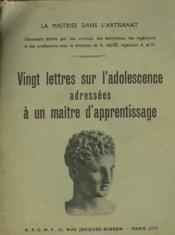 Vingt Lettres Sur L'Adolescence Adressees A Un Maitre D'Apprentissage - Couverture - Format classique