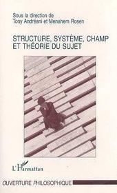 Structure, Systeme, Champ Et Theorie Du Sujet - Intérieur - Format classique