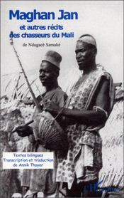 Maghan Jan et autres récits des chasseurs du Mali - Couverture - Format classique