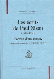 Les Ecrits De Paul Nizan 1905-1940 ; Portrait D'Une Epoque ; Bibliographie Commentee Suivie De Textes Retrouves - Intérieur - Format classique