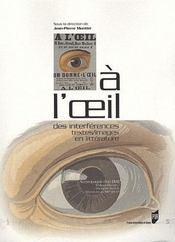 A L Oeil. Des Interferences Textes/Images En Litterature - Intérieur - Format classique