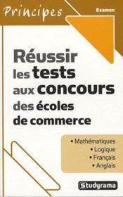 Réussir les tests aux concours des écoles de commerce (2e édition) - Couverture - Format classique