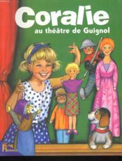 Coralie Au Theatre De Guignol - Couverture - Format classique