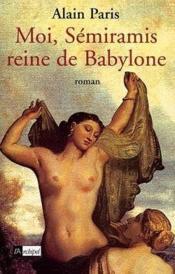 Moi, Semiramis Reine De Babylone - Couverture - Format classique