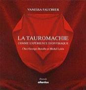 La tauromachie comme expérience dyonisiaque ; chez Georges Bataille et Michel Leiris - Couverture - Format classique