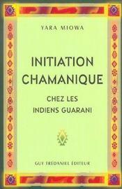 Initiation Chamanique Chez Les Indiens Guarani - Intérieur - Format classique