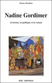 Nadine Gordimer ; la femme, la politique et le roman - Couverture - Format classique
