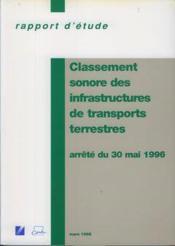 Classement Sonore Des Infrastructures De Transports Terrestres, Arrete Du 30 Mai 1996 (Rapport D'Etu - Couverture - Format classique