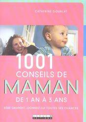 1001 Conseils De Maman. De 1 An A 3 Ans. Bébé Grandit, Donnez-Lui Toutes Ses Chances - Intérieur - Format classique