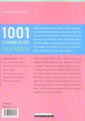 1001 Conseils De Maman. De 1 An A 3 Ans. Bébé Grandit, Donnez-Lui Toutes Ses Chances - 4ème de couverture - Format classique