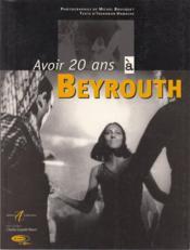 Avoir 20 Ans A Beyrouth - Couverture - Format classique