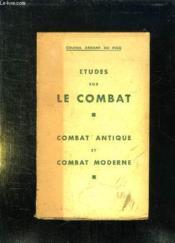 Etudes Sur Le Combat . Combat Antique Et Combat Moderne. - Couverture - Format classique
