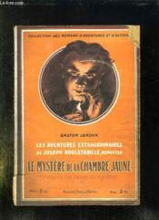 Le Mystere De La Chambre Jaune. Premiere Partie: Le Drame Du Glandier. - Couverture - Format classique