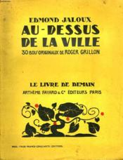 Au Dessus De La Ville. 30 Bois Originaux De Roger Grillon. Le Livre De Demain N°53. - Couverture - Format classique
