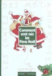 Comment Sont Nes Les Peres Noel - Couverture - Format classique