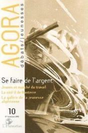 Revue Agora Debats Jeunesses N.10 ; Se Faire De L'Argent - Couverture - Format classique