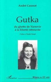 Gutka Du Ghetto De Varsovie A La Liberte Retrouvee - Intérieur - Format classique