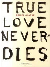 Daniel Clarke, true love never dies - Intérieur - Format classique