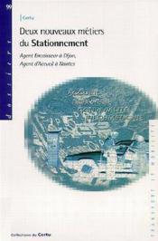 Deux nouveaux métiers du stationnement ; agent encaisseur à Dijon, agent d'accueil à Nantes - Couverture - Format classique