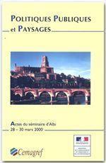 Politiques publiques et paysages ; actes du seminaire d'Albi 28-30 mars 2000 - Couverture - Format classique
