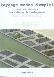 Paysage modes d'emploi ; pour une histoire des cultures de l'aménagement - Intérieur - Format classique