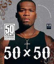 50 x 50 ; 50 cent, le livre officiel - Intérieur - Format classique