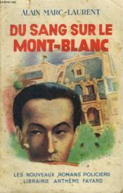 Du Sang Sur Le Mont Blanc. Collection : Les Nouveaux Romans Policiers N° 5. - Couverture - Format classique