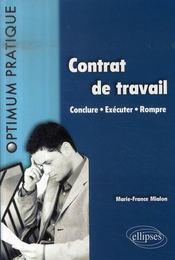 Contrat de travail ; conclure, exécuter, rompre - Intérieur - Format classique