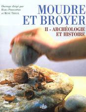 Moudre Et Broyer T.2 ; Archeologie Et Histoire - Intérieur - Format classique