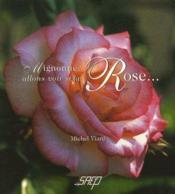 Mignonne, allons voir si la rose... - Couverture - Format classique