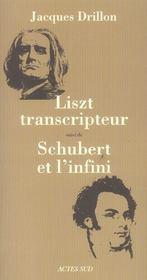 Liszt Transcripteur ; Schubert Et L'Infini - Intérieur - Format classique