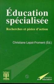 Froment - Education Specialisee Recherches Et Pistes D'Action - Couverture - Format classique