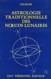 Astrologie Traditionnelle Des Noeuds Lunaires - Couverture - Format classique