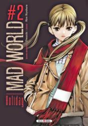 Mad world t.2 ; holiday - Couverture - Format classique