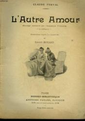 L'Autre Amour. Collection Modern Bibliotheque. - Couverture - Format classique