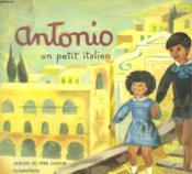 Antonio. Un Petit Italien. Les Albums Du Pere Castor. - Couverture - Format classique