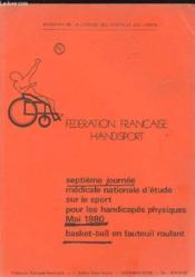Septieme Journee Medicale Nationale D'Etude Sur Le Sport Pour Les Handicapes Physique - Basket Ball En Fauteuil Roulant - Couverture - Format classique