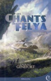 Les chants de Felya ; intégrale - Couverture - Format classique
