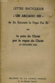 Lettre Encyclique Ubi Arcano Dei - La Paix Du Christ Par Le Regne Du Christ (23 Decembre 1922) - Couverture - Format classique