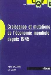 Croissance Et Mutations De L'Economie Mondiale Depuis 1945 - Intérieur - Format classique
