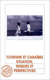 Tourisme Et Caraibes Situation Risques Et Perspe - Couverture - Format classique