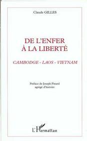 De L'Enfer A La Liberte ; Cambodge Laos Vietnam - Intérieur - Format classique