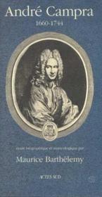 Andre Campra (1660-1744) - Etude Biographique Et Musicologique - Couverture - Format classique