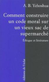 Comment Construire Un Code Moral Sur Un Vieux Sac... - Intérieur - Format classique