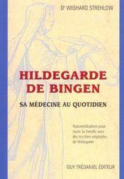 Hildegarde de bingen : la medecine au quotidien - Intérieur - Format classique