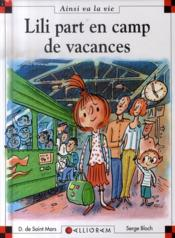 Vente livre :  Lili part en camp de vacances  - Dominique De Saint Mars - Serge Bloch - Dominique De Saint-Mars