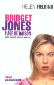 Bridget Jones, l'âge de raison  - Helen Fielding